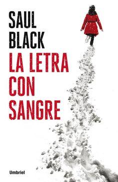 La letra con sangre // Saul Black // Umbriel Thriller (Ediciones Urano)