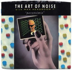 Paranoimia b/w Why Me?  The Art Of Noise with Max Headroom, China Records (1986)