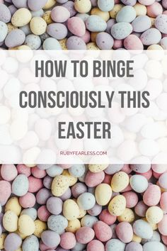 How to binge consciously this Easter