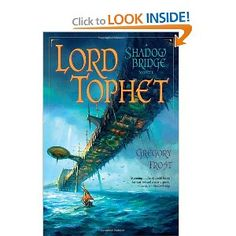 Second and final volume of the Shadowbridge novels, Lord Tophet.