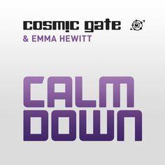 Calm Down - Cosmic Gate feat. Emma Hewitt