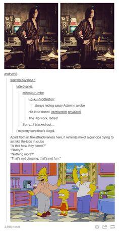 Hahaha. Tom as Adam in OLLA