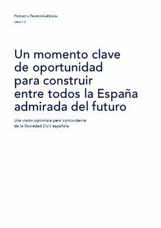 Un momento clave de oportunidad para construir entre todos la España admirada del futuro : una visión optimista pero contundente de la Sociedad Civil española, 2010  absysnetweb.bbtk....