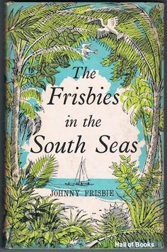 The Frisbies Of The South Seas, Johnny Frisbie