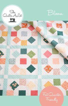 Bloom Quilt Pattern - Fat Quarter Quilt - She Quilts A Lot