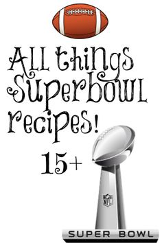 #recipes for #superbowl parties. Easy, fun and delicious! Plus a chance to win $500.00 cashola!