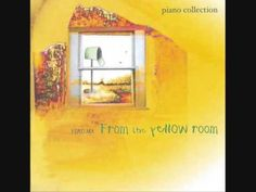 Yiruma-Sometimes...Someone.(I painted my room yellow because I thought no one could be sad around such a bright color.I was inspired by ''From the Yellow Room'')