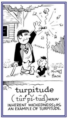 「turpitude」卑劣、堕落