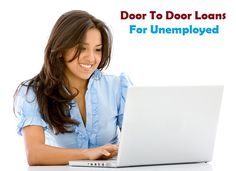 #DoorToDoorLoansForUnemployed are specially designed to help jobless people in their tough economic situation. The