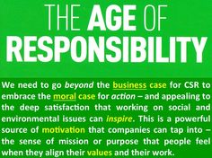 "The moral case for CSR. Quotation from ""The Age of Responsibility"" (book) by Wayne Visser. Copyright 2011."