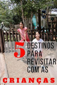 5 destinos para revisitar com as crianças