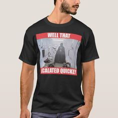Darth Vader - Well That Escalated Quickly T-Shirt - tap/click to get yours right now! #TShirt #star #wars #rebel #fighters #stormtroopers Funny Star Wars Shirts, Star Wars Tshirt, Funny Shirts, Star Citizen, Well That Escalated Quickly, Star Wars Outfits, Star Wars Merchandise, Star Wars Gifts, Star Wars Humor