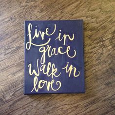 Bob Goff canvas. Live in grace, walk in love. Available on Etsy!