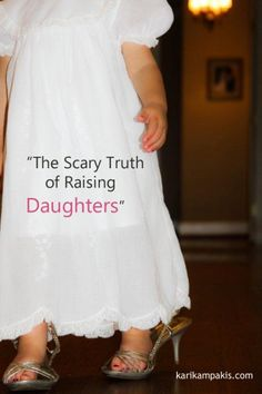 """The Scary Truth of Raising Daughters""    A blog post about the mother-daughter relationship, and why the special key mothers hold should be treated with respect and care."