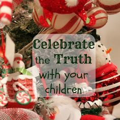 Celebrate The Truth With Your Children