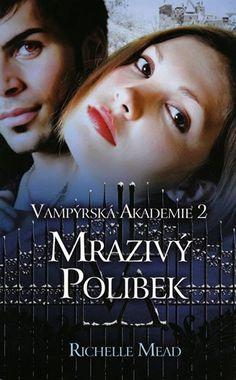 RC: Vampýrská akademie: Mrazivý polibek   Creepy Chill