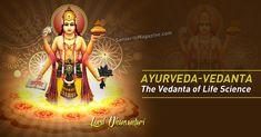 http://www.sanskritimagazine.com/ayurveda/ayurveda-vedanta-the-vedanta-of-life-science/