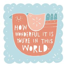 How Wonderful It Is You're In This World - Fine Art Print (Large) op Etsy, 55,45€