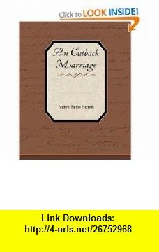 An Outback Marriage (9781438535302) Andrew Barton Paterson , ISBN-10: 1438535309  , ISBN-13: 978-1438535302 ,  , tutorials , pdf , ebook , torrent , downloads , rapidshare , filesonic , hotfile , megaupload , fileserve