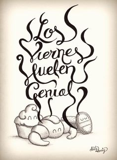Dirty Harry - Los viernes huelen genial Dessert Quotes, Sweet Factory, Vintage Bakery, Calligraphy Drawing, Zombie Party, Graphic Quotes, Sweet Quotes, Cake Shop, Hand Lettering