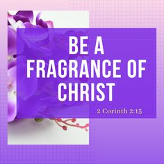 Be a fragrance of Christ Christ, Fragrance, Facebook, Perfume