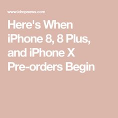 Here's When iPhone 8, 8 Plus, and iPhone X Pre-orders Begin