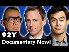 92nd Street Y: Fred Armisen, Bill Hader and Seth Meyers talk about their hit show, Documentary Now!