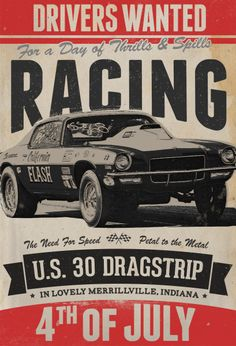 Drag racing poster I designed after remembering old US 30 Dragstrip in my hometown. Just for fun.
