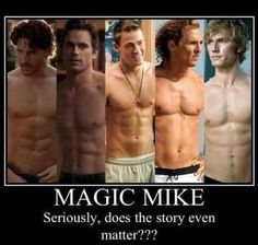 Seriously...what where they thinkin' when they came up with this movie? #magicmike.....frankly, not sure I really care!