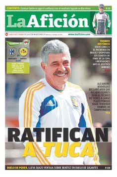 Portada 14/05/2013 : Ratifican a Tuca (Alejandro Rodríguez declaró ayer que Ferreti será el técnico de Tigres a largo plazo)