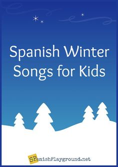 Spanish winter songs for language learners. Songs with winter vocabulary you can listen to online and sing with children learning Spanish.