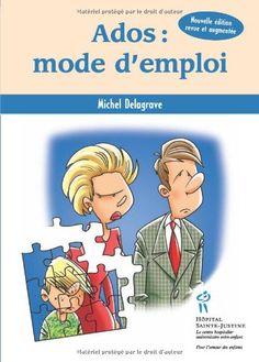Ados: mode d'emploi de Michel Delagrave http://www.amazon.ca/dp/2896190163/ref=cm_sw_r_pi_dp_SHc3ub1YNJQHP