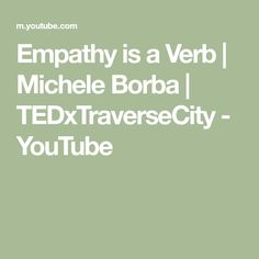 Empathy is a Verb | Michele Borba | TEDxTraverseCity - YouTube Educational Psychologist, Mindset, The Creator, Author, Youtube, Attitude, Writers, Youtubers, Youtube Movies