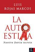 LA AUTOESTIMA - LUIS ROJAS MARCOS. Comprar el libro, ver resumen y comentarios online. Compra venta de libros de segunda mano y usados.