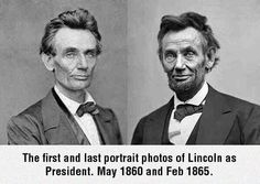 Being President has never been easy, here's a visual aide of how it affects the person in charge.  Lincoln at the start of his Presidency and at the end... he's aged so much in that short 5 year span.