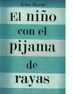 EL NIÑO CON EL PIJAMA DE RAYAS. John Boyne