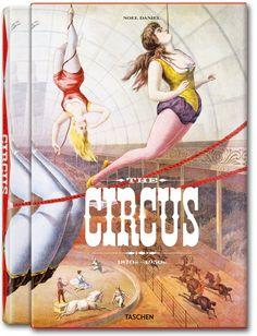 The Circus. 1870s–1950s. Libros TASCHEN (TASCHEN 25 Colección)