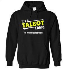 Its A TALBOT Thing.! - #sweatshirt and leggings #boyfriend sweatshirt. GET YOURS => https://www.sunfrog.com/Names/Its-A-TALBOT-Thing-4243-Black-13493959-Hoodie.html?68278