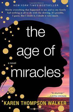 The Age of Miracles: A Novel: Karen Thompson Walker: 9780812982947: Amazon.com: Books