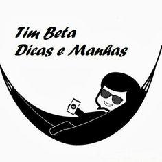 TIM BETA Dicas e Manhas