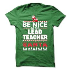 Be Nice To The Lead Teacher T-Shirts, Hoodies, Sweatshirts, Tee Shirts (21.99$ ==► Shopping Now!)