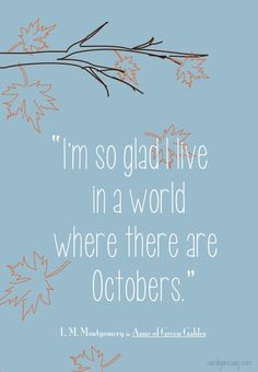{Anne of Green Gables quote)