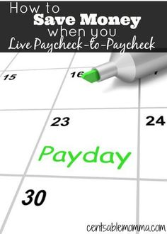 How to Save Money When You Live Paycheck to Paycheck