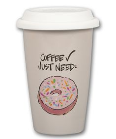 Look at this 'Just Need Donut' 14-Oz. Ceramic Travel Mug on #zulily today!