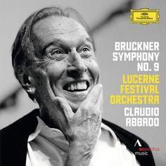 Anton Bruckner Symphony No. 9 - Abbado - Lucerne Festival Orchestra DG 2014
