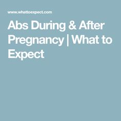 Abs During & After Pregnancy | What to Expect