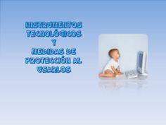 Instrumentos Tecnológicos y medidas de protección al usarlos