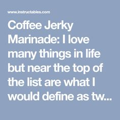 Coffee Jerky Marinade: I love many things in life but near the top of the list are what I would define as two primary food groups, coffee and jerky. Nothing makes my day more than an afternoon jerky snack, and a hot cup of coffee in the morning helps ensure that I reach... Maple Beef Jerky Recipe, Jerky Recipes, Smoker Recipes, Group Meals, Food Groups, Jerky Marinade, Breakfast Beans, Beef Jerkey, Food Dryer