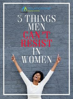 What woman doesn't want to be irresistible to men? You can be that woman! Here are your top tips to being the woman men adore.