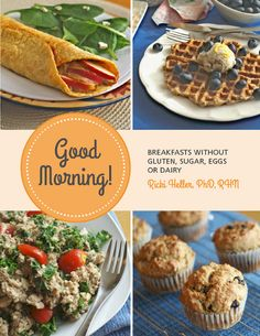 Good Morning! Breakfasts Without Gluten, Sugar, Eggs or Dairy By Ricki Heller The ebook contains more than 20 recipes, fourteen of which are brand new, created especially for this ebook (along with a few tried-and-true favorites already on my blog) Ricki Heller http://pinterest.com/rickiheller is member of Vegan Community Board http://pinterest.com/heidrunkarin/vegan-community